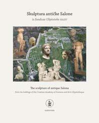 Skulptura antičke Salone : iz fundusa Gliptoteke HAZU