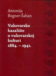 Vukovarsko kazalište u vukovarskoj kulturi : 1884. – 1941.