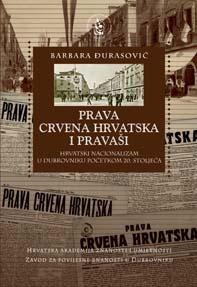Prava Crvena Hrvatska i pravaši : hrvatski nacionalizam u Dubrovniku početkom 20. stoljeća